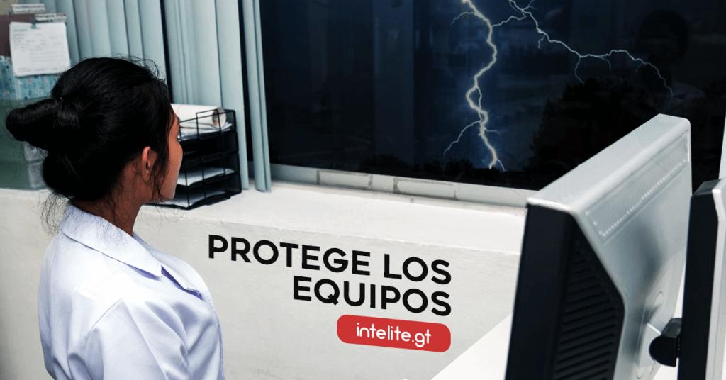 Protege los equipos electronicos de la temporada de lluvia - UPS - Reguladores - Regletas - Intelite Guatemala