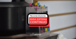 Recomendaciones para tu impresora con sistema continuo